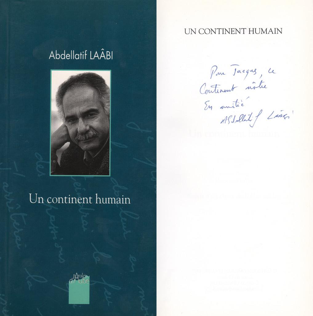 ABDELLATIF LAÂBI, UN CONTINENT HUMAIN (Dédicace)